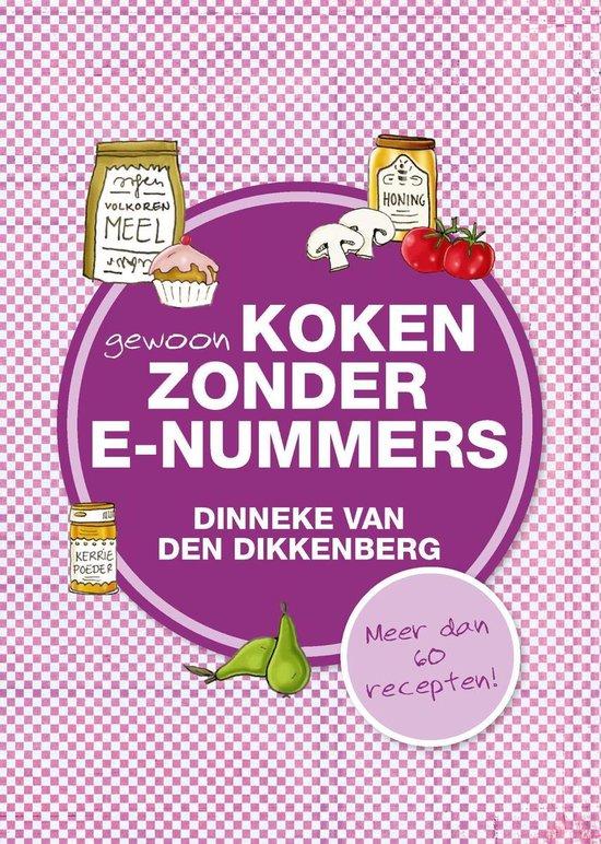 Gewoon koken zonder E-nummers / 3 - Dinneke van den Dikkenberg  