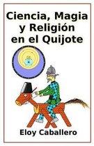 Ciencia, Magia Y Religion En El Quijote