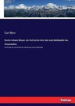 Doctor Johann Weyer, ein rheinischer Arzt, der erste Bekampfer des Hexenwahns
