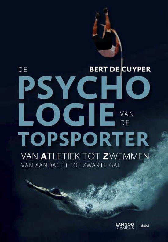 De psychologie van de topsporter - Bert De Cuyper  