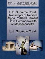 U.S. Supreme Court Transcripts of Record Alpha Portland Cement Co V. Commonwealth of Massachusetts
