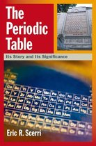 The Periodic Table:Its Story and Its Significance