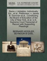 Remo J. Addabbo, Individually, Etc., Et Al., Petitioners, V. James B. Donovan Et Al., Constituting the Board of Education of the City of New York, Et Al. U.S. Supreme Court Transcript of Record with Supporting Pleadings