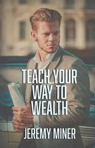Teach Your Way to Wealth!
