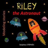 Riley the Astronaut