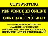 Copywriting per vendere online e generare più lead. tecniche di scrittura efficace per il marketing su internet, tra programmazione neurolinguistica, persuasione ed ipnosi conversazionale
