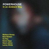 Powerhouse - In An Ambient Way (Binaural+)