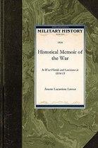 Historical Memoir of the War