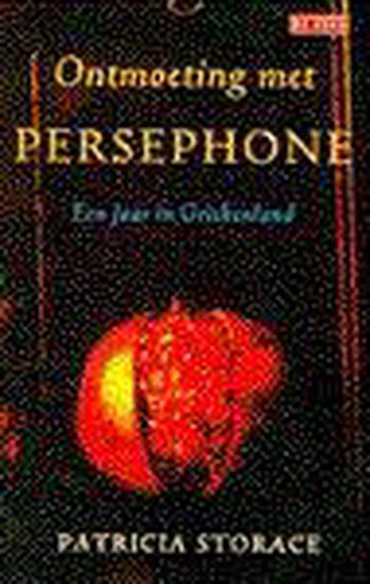 Ontmoeting met persephone een jaar in Griekenland - Patricia Storace |