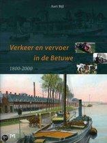 Verkeer En Vervoer In De Betuwe 1800-2000