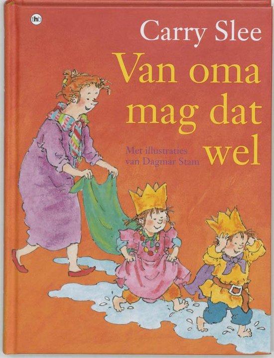 Boek cover Van oma mag dat wel van Carry Slee (Hardcover)