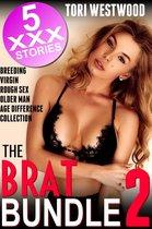 The Brat Bundle 2 : 5 XXX Stories (Breeding Virgin Rough Sex Older Man Age Difference Collection)