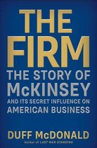 Firm: the Story of Mckinsey