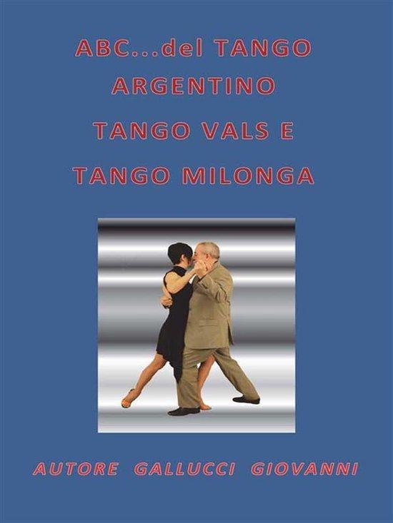 ABC...del TANGO ARGENTINO, TANGO VALS E TANGO MILONGA