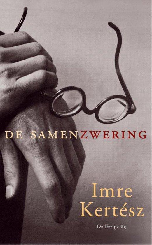 De samenzwering - Imre Kertesz  