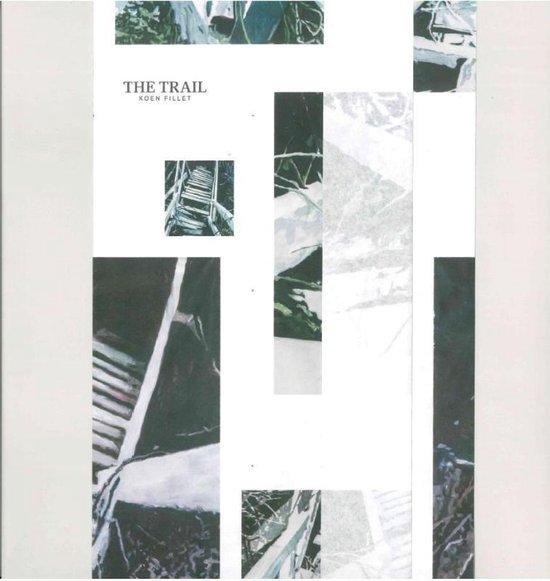 The trail - Koen Fillet |
