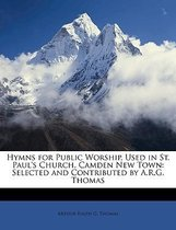 Hymns For Public Worship, Used In St. Paul's Church, Camden New Town