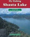 Fly Fishing Shasta Lake
