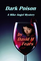 Dark Poison: A Mike Angel Private Eye Mystery