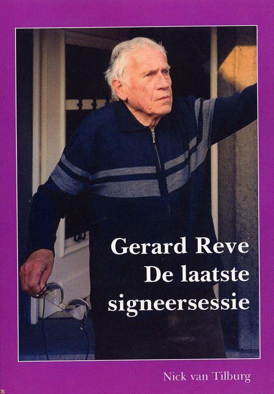 Gerard Reve, De Laatste Signeersessie - Nick van Tilburg |