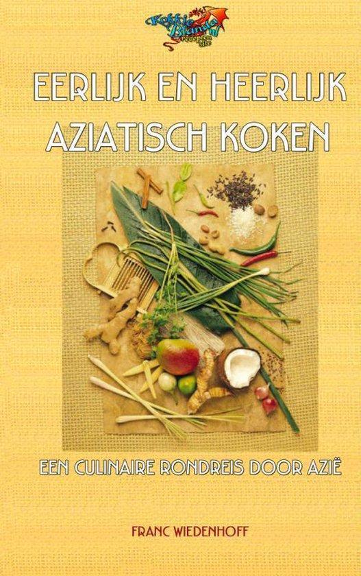 Eerlijk en heerlijk Aziatisch koken