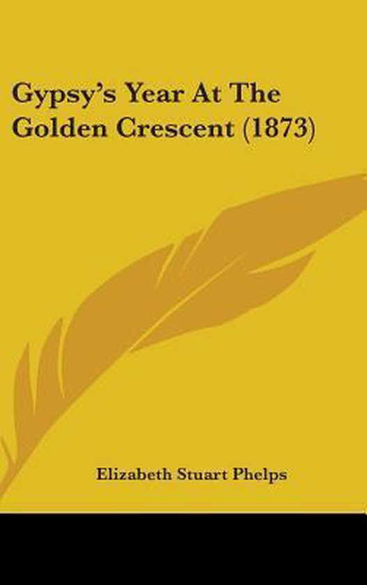 Gypsy's Year At The Golden Crescent (1873)