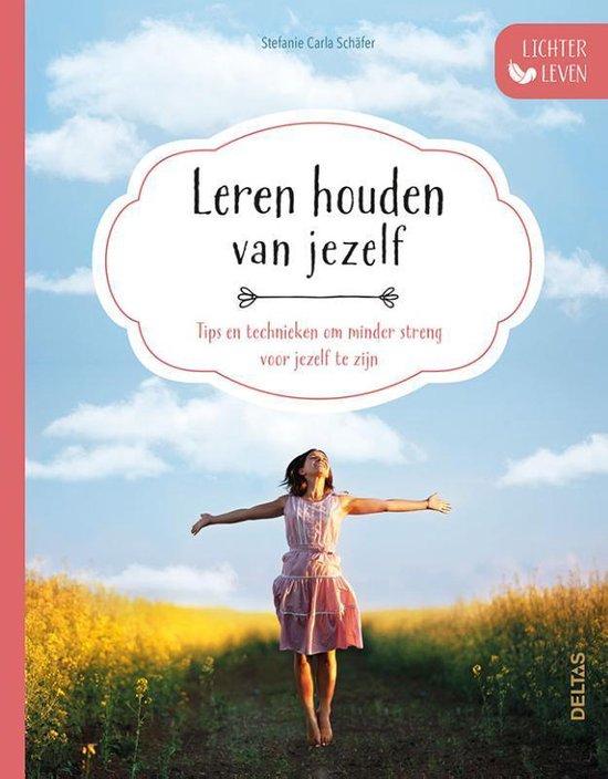 Lichter leven - Leren houden van jezelf - Stefanie-Carla Schafer |