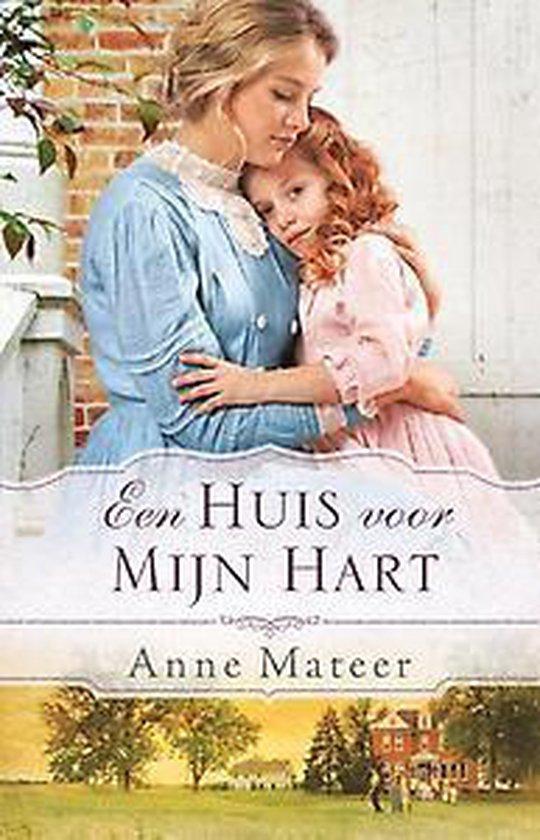 Dit is een huis voor mijn hart - Anne Mateer |