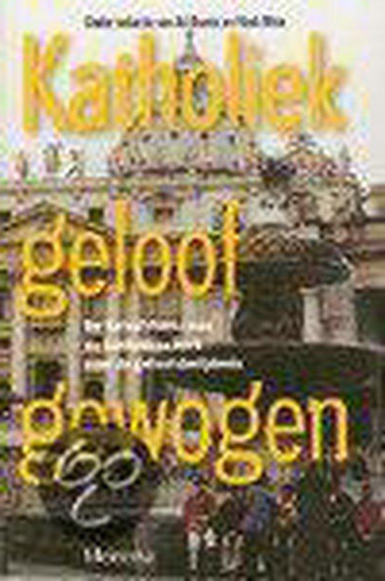 Katholiek Geloof Gewogen - none pdf epub