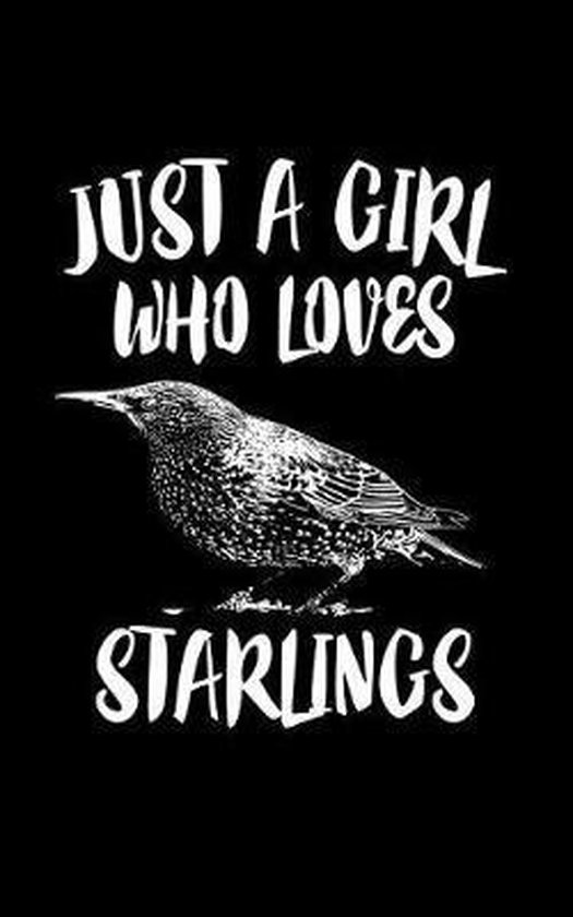 Just A Girl Who Loves Starlings