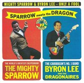 Mighty Sparrow & Byron Le - Only A.. -Reissue-