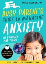 Busy Parent's Guide to Managing Anxiety