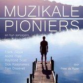 Muzikale pioniers en hun aanjagers