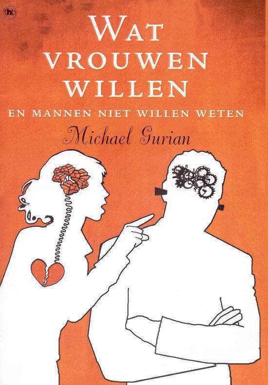 Wat Vrouwen Willen En Mannen Niet Willen Weten - Michael Gurian pdf epub