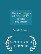 The Campaigns of the Fifty-Second Regiment - Scholar's Choice Edition