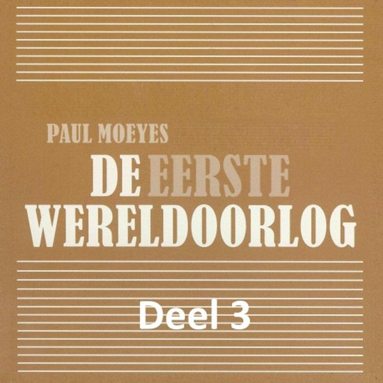 De Eerste Wereldoorlog - deel 3: Het neutrale Nederland - Paul Moeyes |