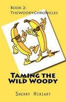 Taming the Wild Woody