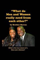 What Do Men and Women Really Need from Each Other?