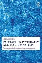 Omslag Paediatrics, Psychiatry and Psychoanalysis