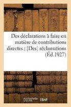 Des declarations a faire en matiere de contributions directes; [Des] reclamations