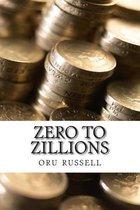 Zero to Zillions
