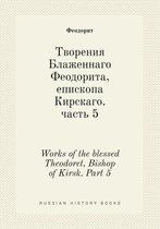 Works of the Blessed Theodoret, Bishop of Kirsk. Part 5