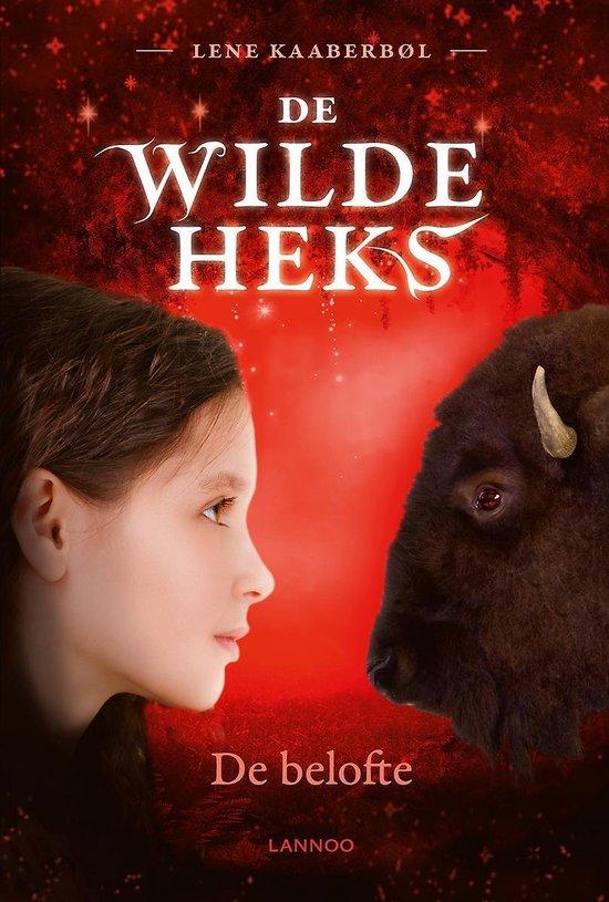 De Wilde Heks 6 - De belofte - Lene KaaberbØL  