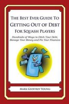 The Best Ever Guide to Getting Out of Debt for Squash Players