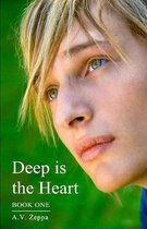 Deep is the Heart