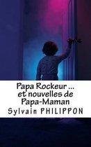 Papa Rockeur Et Nouvelles de Papa-Maman