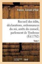 Recueil des edits, declarations et ordonnances du roi, arrets du conseil