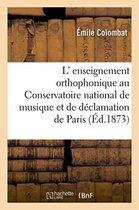 L' enseignement orthophonique au Conservatoire national de musique et de declamation de Paris