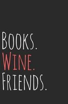 Books. Wine. Friends.