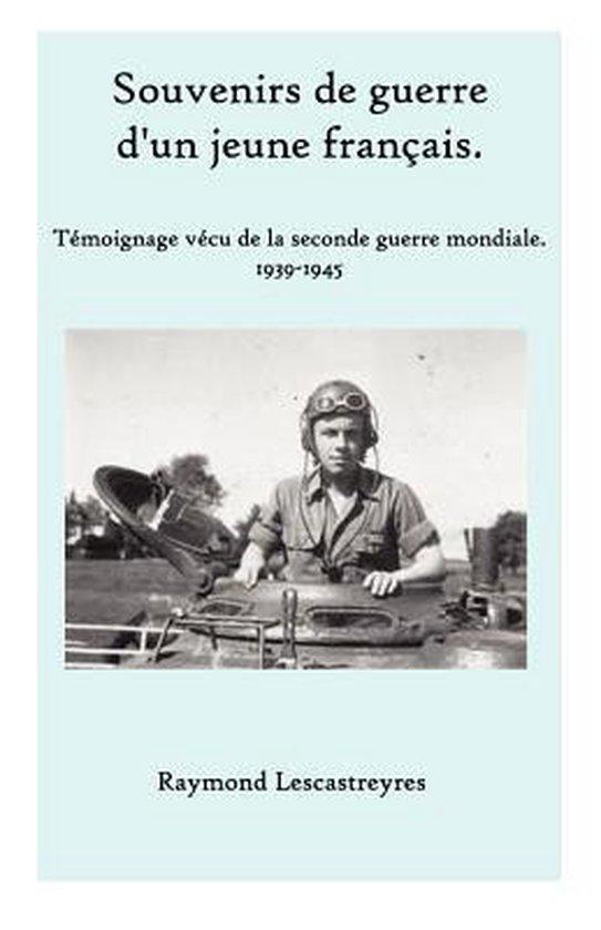 Souvenirs de Guerre d'Un Jeune Fran ais